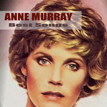 Anne Murray - Best Songs