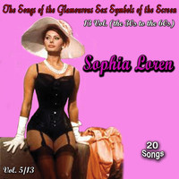 Sophia Loren - The Songs of the Glamourous Sex Symbols of the Screen in 13 Volumes - Vol. 5: Sophia Loren