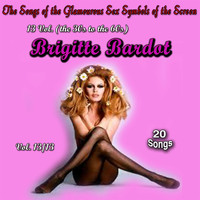 Brigitte Bardot - The Songs of the Glamourous Sex Symbols of the Screen in 13 Volumes - Vol. 13 : Brigitte Bardot