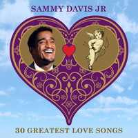 Sammy Davis Jr - 30 Greatest Love Songs