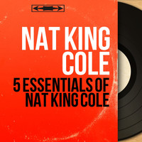 Nat King Cole - 5 Essentials of Nat King Cole