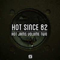 Hot Since 82 - Hot Jams, Vol. 2