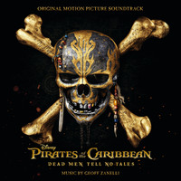 Geoff Zanelli - Pirates of the Caribbean: Dead Men Tell No Tales (Original Motion Picture Soundtrack)
