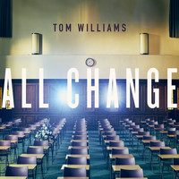 Tom Williams - All Change