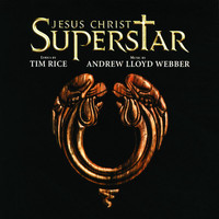 Andrew Lloyd Webber - Jesus Christ Superstar (Remastered 2005)