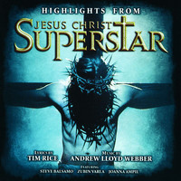 Andrew Lloyd Webber - Highlights From Jesus Christ Superstar (Remastered 2005)
