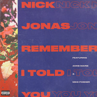 Nick Jonas - Remember I Told You (Explicit)