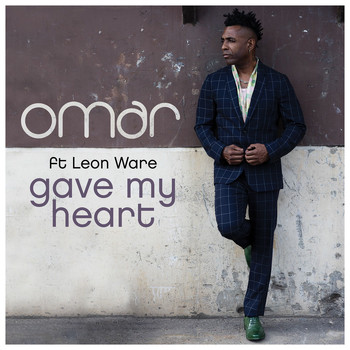 Omar - Gave My Heart