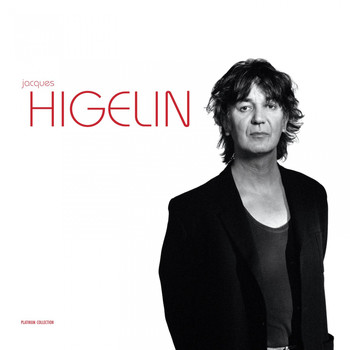 Jacques Higelin - Higelin Platinum