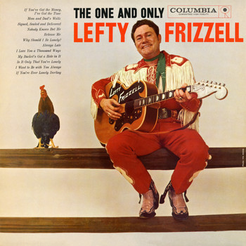Lefty Frizzell - The One and Only Lefty Frizzell