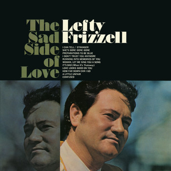 Lefty Frizzell - The Sad Side of Love