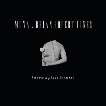 Muna - I Know A Place (brian robert jones remix)