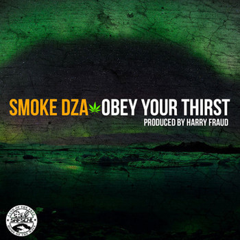Smoke Dza - Obey Your Thirst (Explicit)