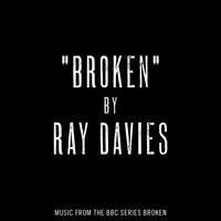 "Ray Davies - Broken (Music from the BBC series ""Broken"")"