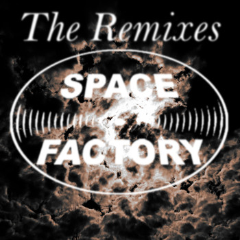 Various Artists - Space Factory: The Remixes