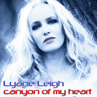 Lyane Leigh - Canyon of My Heart (Special Fan Edition)