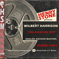 Wilbert Harrison - Henry Stone Presents Analog Archive Wilbert Harrison 1950's