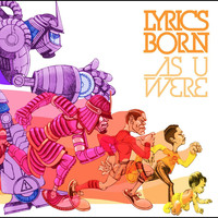 Lyrics Born - As U Were