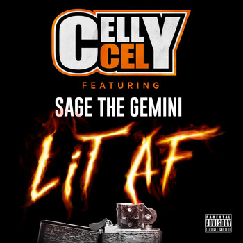 Celly Cel - Lit AF (feat. Sage The Gemini) (Explicit)