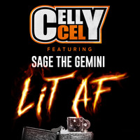Celly Cel - Lit AF (feat. Sage The Gemini)