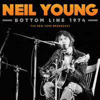 Neil Young - Bottom Line 1974 (Live)