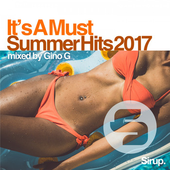 Various Artists - Gino G - It's a Must - Summer Hits 2017