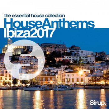 Various Artists - Sirup House Anthems Ibiza 2017