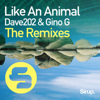 Dave202 & Gino G - Like an Animal - The Remixes