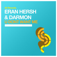 Eran Hersh & Darmon - U Dont Want Me