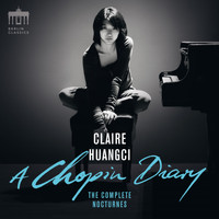 Claire Huangci - A Chopin Diary (Complete Nocturnes) (Complete Nocturnes)