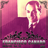 Francisco Canaro - Inéditos, Vol. 35
