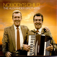 The Alexander Brothers - Nobody's Child