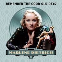 Marlene Dietrich - Remember the Good Old Days