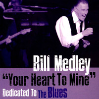 "Bill Medley - ""Your Heart to Mine"" Dedicated to the Blues"
