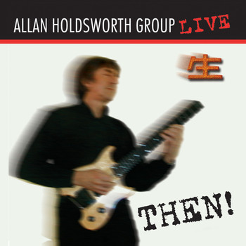 Allan Holdsworth - Then! (Remastered)
