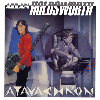 Allan Holdsworth - Atavachron (Remastered)