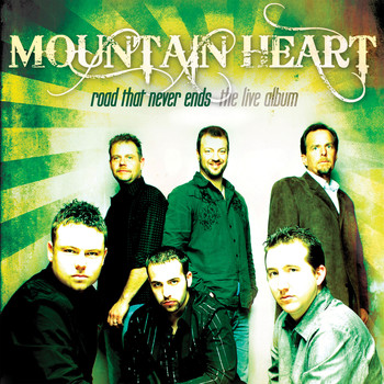 Mountain Heart - Road That Never Ends