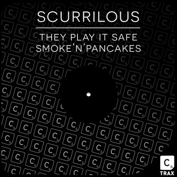 Scurrilous - They Play It Safe / Smoke 'N' Pancakes