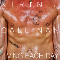 Kirin J Callinan - Living Each Day