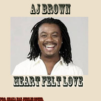 Aj Brown - Heart Felt Love