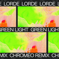 Lorde - Green Light (Chromeo Remix)