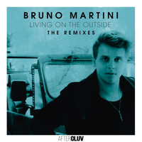 Bruno Martini - Living On The Outside - The Remixes