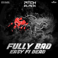 Fully Bad - Easy fi Dead