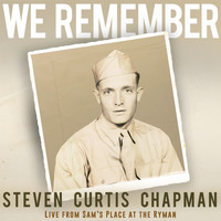 Steven Curtis Chapman - We Remember (Live from Sam's Place at the Ryman)