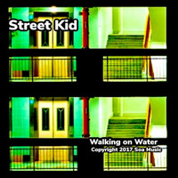 Street Kid - Walking on Water
