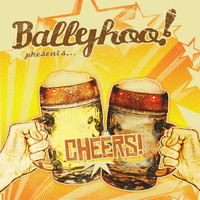 Ballyhoo! - Cheers! (Explicit)