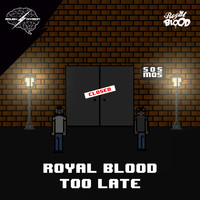 Royal Blood - Too Late
