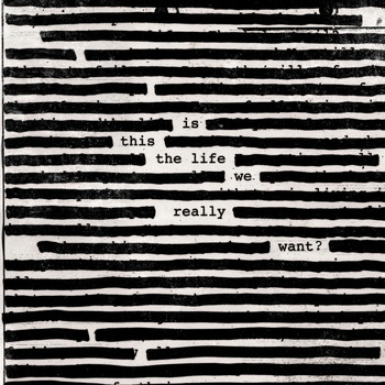 Roger Waters - Is This The Life We Really Want? (Explicit)