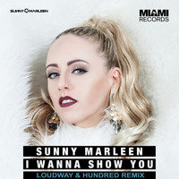 Sunny Marleen - I Wanna Show You (Loudway & Hundred Remix)