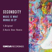 SecondCity - Music Is What Brings Us